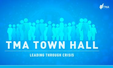 TMA Town Hall: Leading Through Crisis – live webcast