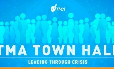Introducing TMA Town Halls: Leading Through Crisis